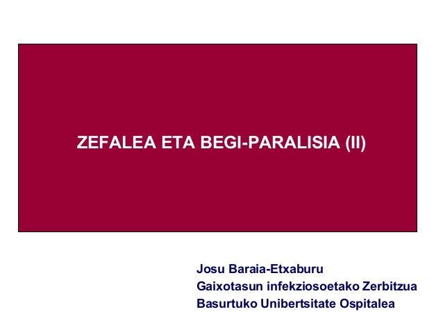 Zefalea eta begi paralisia kasu klinikoa (ii)