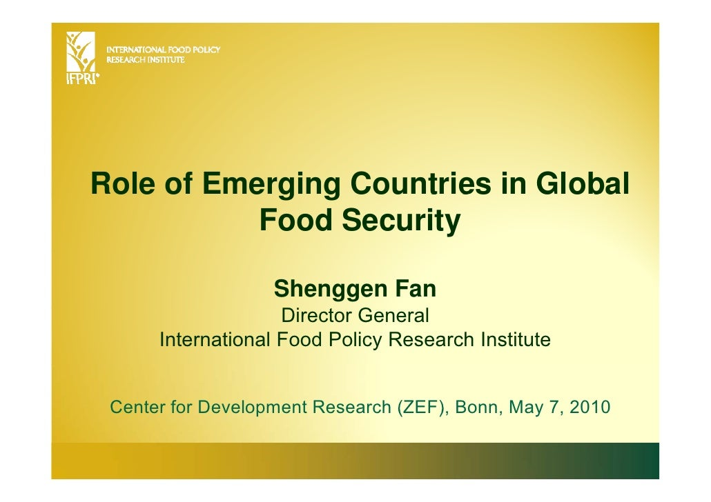 Role of Emerging Countries in Global Food Security<br />Shenggen FanDirector General<br />International Food Policy Resear...