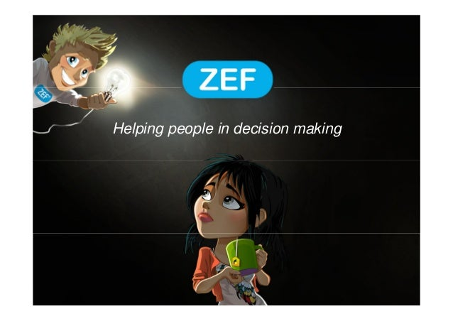 Zef helping people in decision making