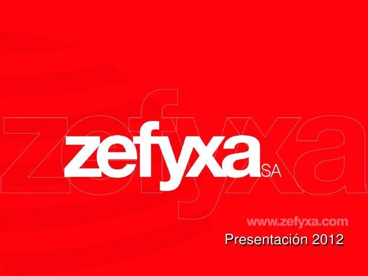 Zefyxa Presentacion 2012