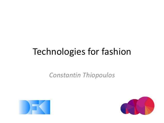 Technologies for fashion    Constantin Thiopoulos