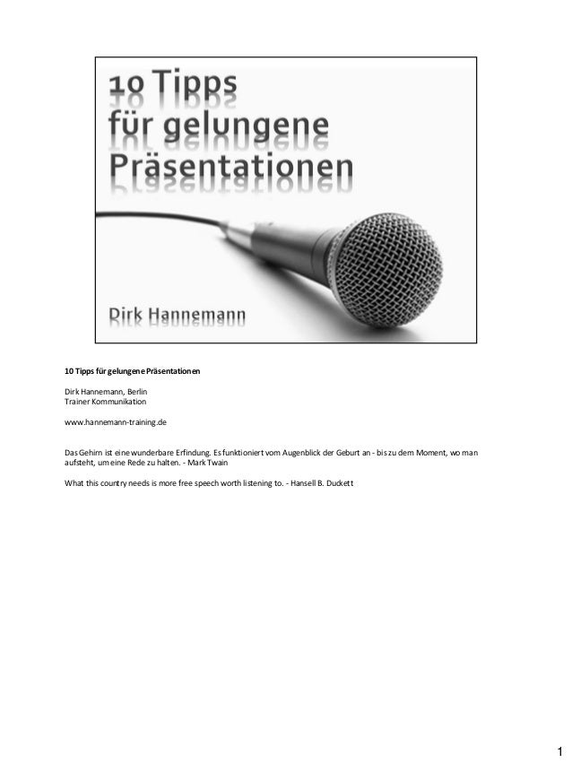 10 Tipps für gelungene Präsentationen Dirk Hannemann, Berlin Trainer Kommunikation www.hannemann-training.de  Das Gehirn i...