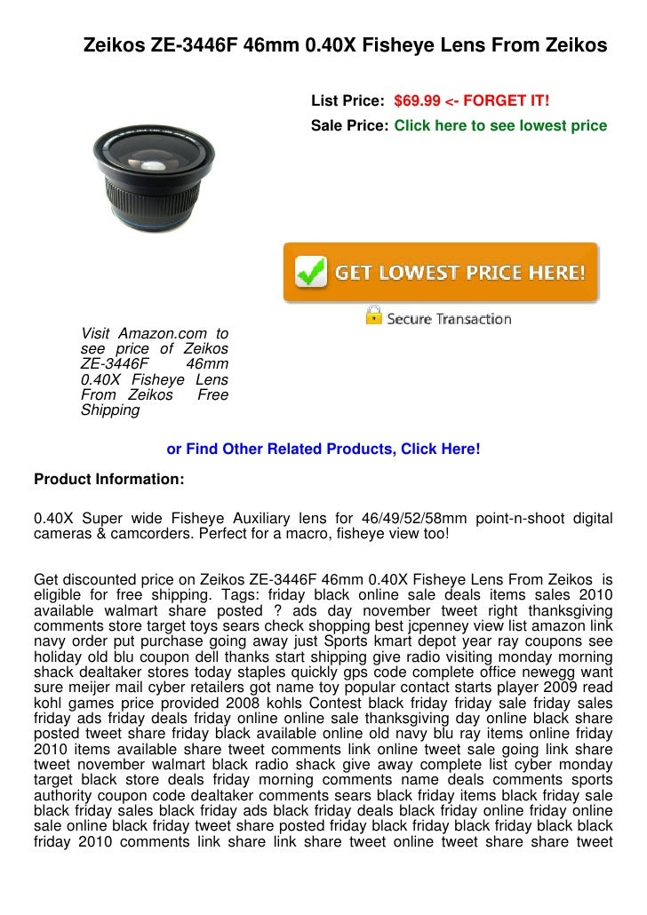 Zeikos ZE-3446F 46mm 0.40X Fisheye Lens From Zeikos                                          List Price: $69.99 <- FORGET ...