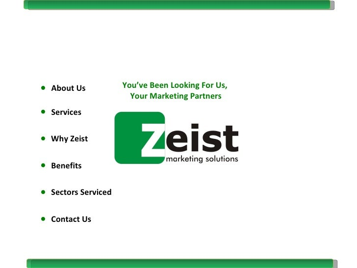 You've Been Looking For Us,  Your Marketing Partners About Us Services Why Zeist Benefits Sectors Serviced Contact Us