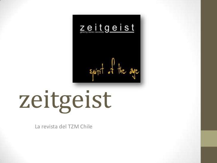 zeitgeist<br />La revista del TZM Chile<br />