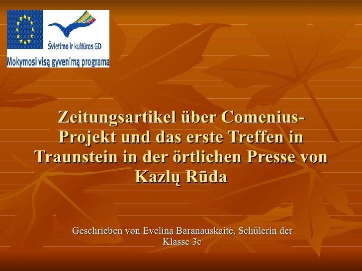 Zeitungsartikel über Comenius- Projekt und das erste Treffen in Traunstein in der örtlichen Presse von Kazl ų Rūda Geschri...