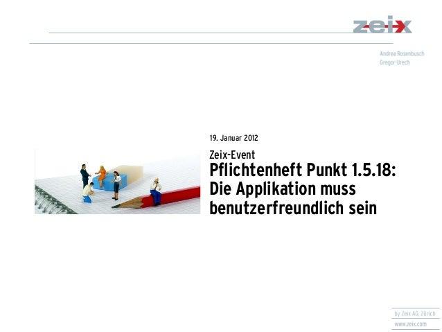 Zeix-Event Pflichtenheft Punkt 1.5.18: Die Applikation muss benutzerfreundlich sein  19. Januar 2012