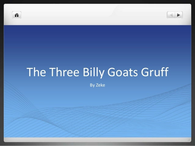 The Three Billy Goats GruffBy Zeke