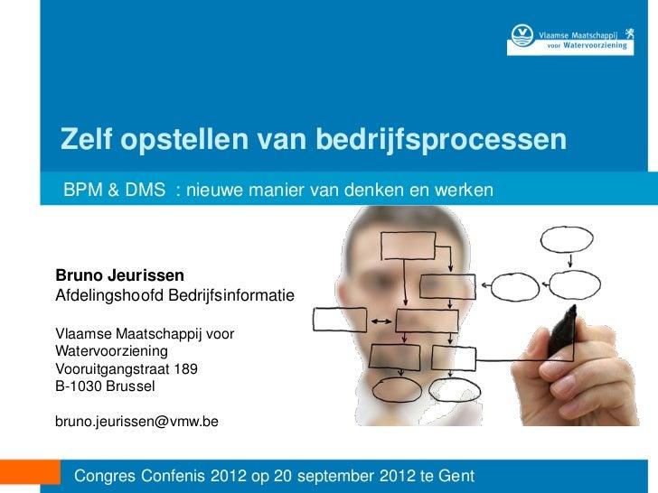 [Dutch] Zelf opstellen van bedrijfsprocessen - BPM & DMS: nieuwe manier van denken en werken