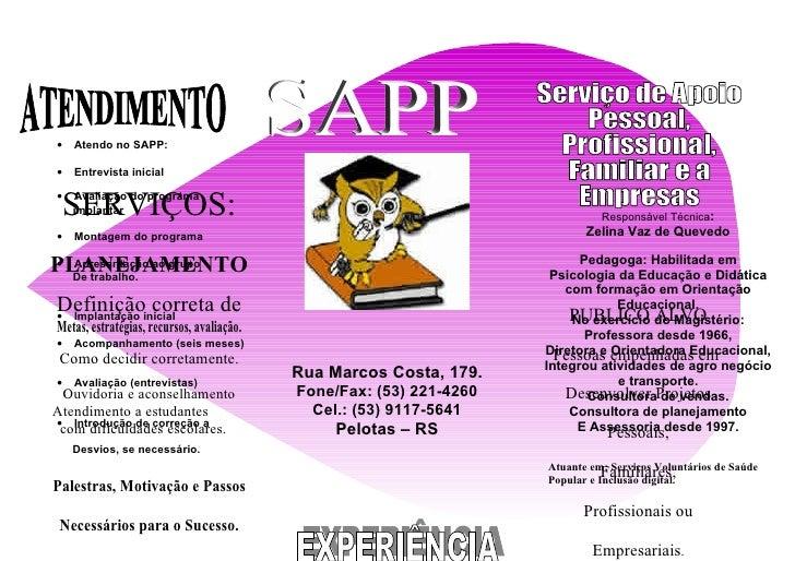 •   Atendo no SAPP:  •   Entrevista inicial  •  SERVIÇOS:     Avaliação do programa     implantar                         ...