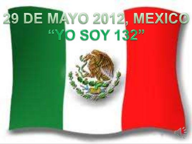 """MOVIMIENTO """"YO SOY 132"""" Conformado por ciudadanos mexicanos en su mayoría universitarios tanto de estatales y privadas  Re..."""