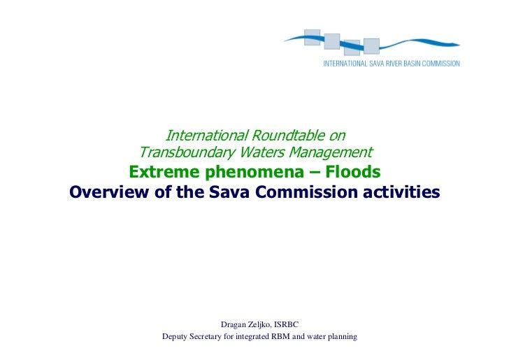 International Roundtable on       Transboundary Waters Management      Extreme phenomena – Floods               pOverview ...
