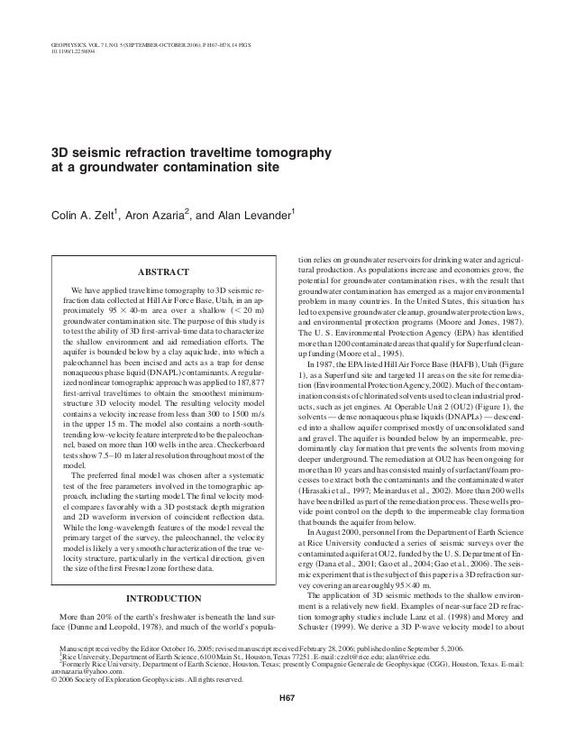 3D seismic refraction traveltime tomography at a groundwater contamination site Colin A. Zelt1 , Aron Azaria2 , and Alan L...