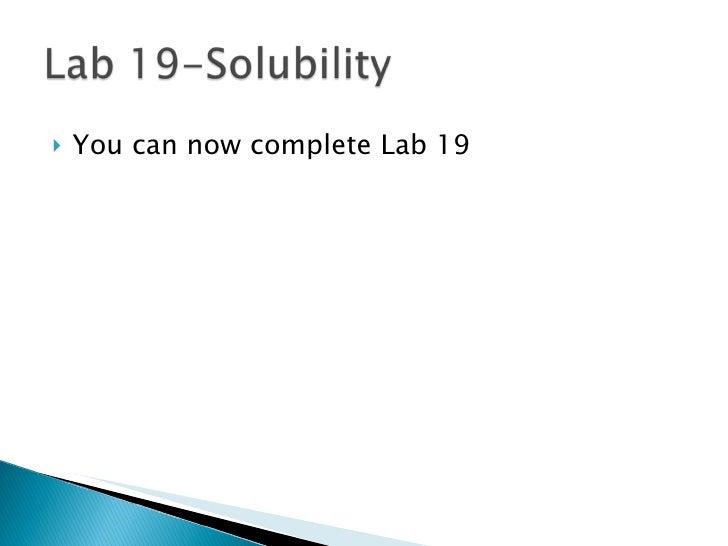 <ul><li>You can now complete Lab 19 </li></ul>