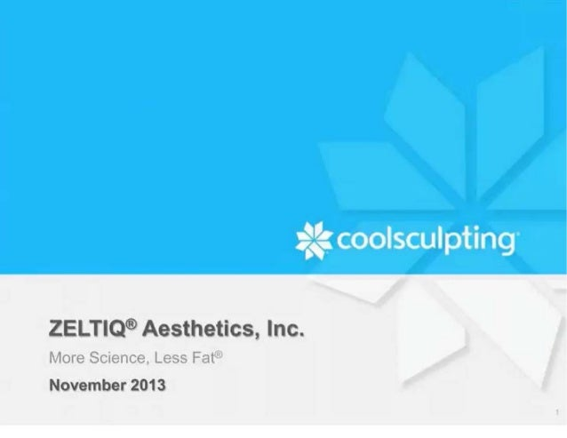 Zeltiq aesthetics, inc   ipo roadshow investor presentation - nov 2013