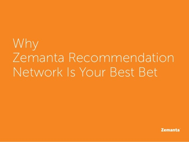 Why Zemanta Recommendation Network Is Your Best Bet