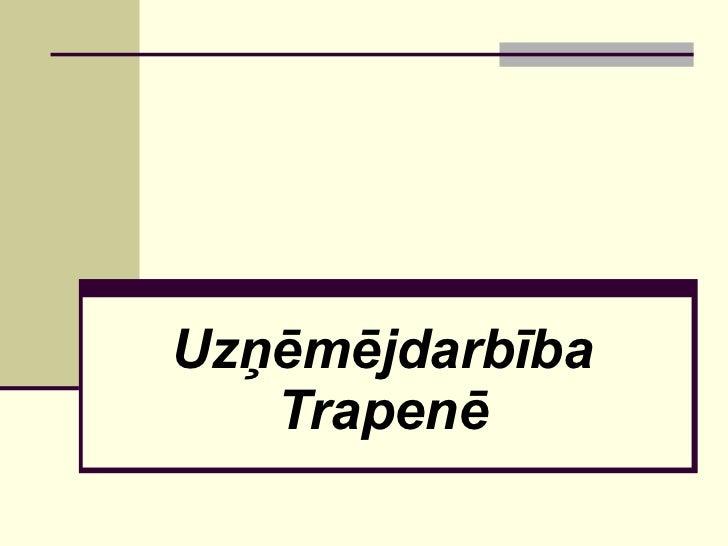 Uzņēmējdarbība Trapenē
