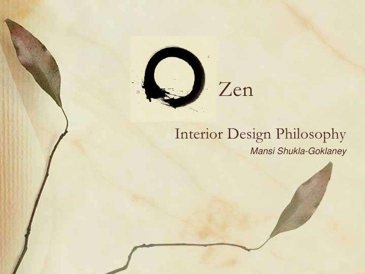 ZenInterior Design Philosophy           Mansi Shukla-Goklaney