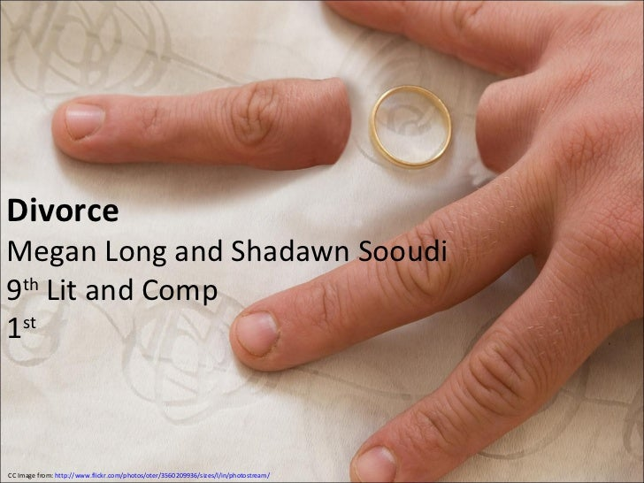 DivorceMegan Long and Shadawn Sooudi9th Lit and Comp1stCC Image from: http://www.flickr.com/photos/oter/3560209936/sizes/l...