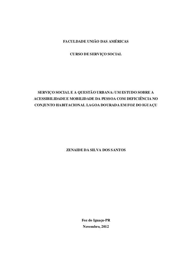FACULDADE UNIÃO DAS AMÉRICAS  CURSO DE SERVIÇO SOCIAL  SERVIÇO SOCIAL E A QUESTÃO URBANA: UM ESTUDO SOBRE A ACESSIBILIDADE...