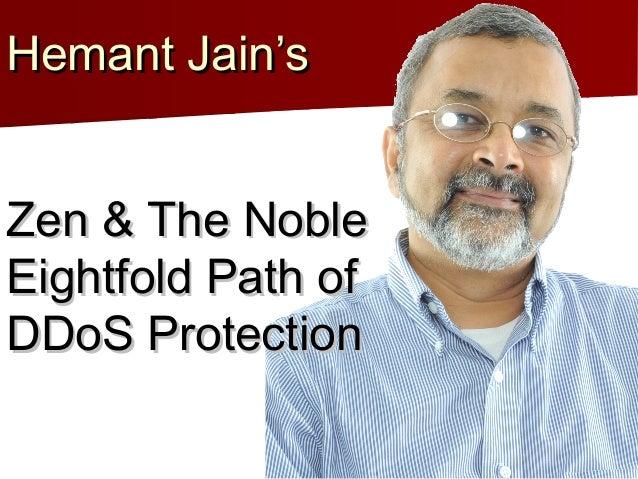 Hemant Jain's  Zen & The Noble Eightfold Path of DDoS Protection