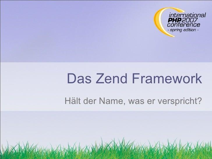 Das Zend Framework Hält der Name, was er verspricht?
