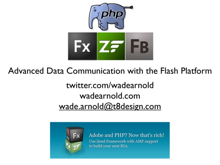 Advanced Data Communication with the Flash Platform              twitter.com/wadearnold                  wadearnold.com   ...