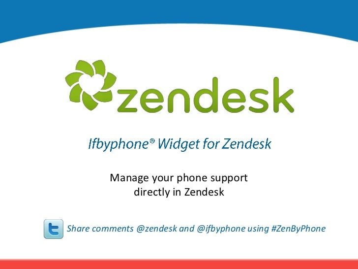 Ifbyphone® Widget for Zendesk<br />Manage your phone support <br />directly in Zendesk<br />Share comments @zendesk and @i...