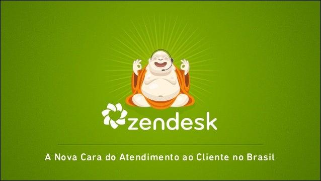 A Nova Cara do Atendimento ao Cliente no Brasil