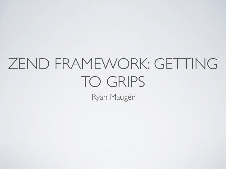 Webinar: Zend framework Getting to grips (ZF1)