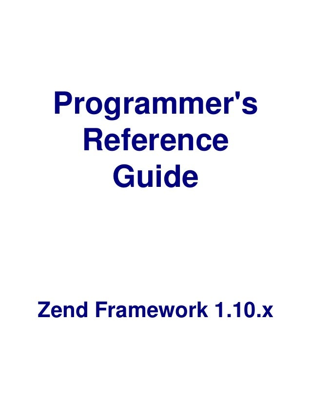 Programmer's Reference Guide Zend Framework 1.10.x