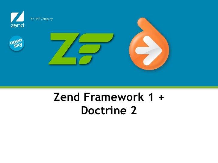 Zend Framework 1 +    Doctrine 2