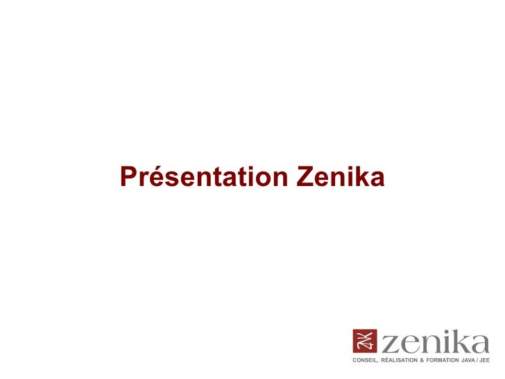Présentation de Zenika - Jan 2010