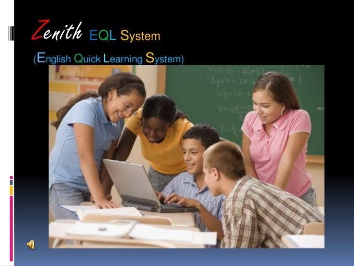 Zenith eql system