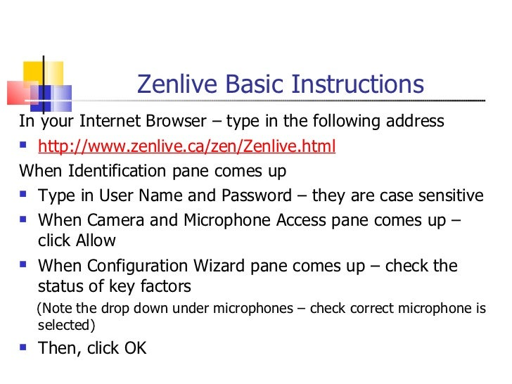 Zenlive Basic InstructionsIn your Internet Browser – type in the following address http://www.zenlive.ca/zen/Zenlive.html...