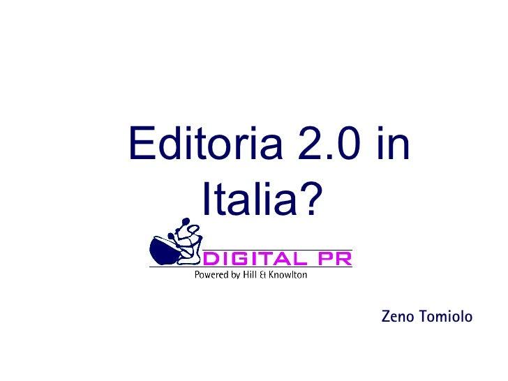 Editoria 2.0 in Italia?   Zeno Tomiolo