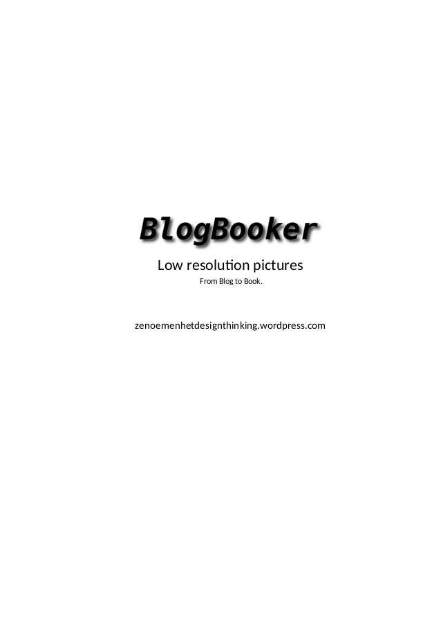 From Blog to Book. zenoemenhetdesignthinking.wordpress.com