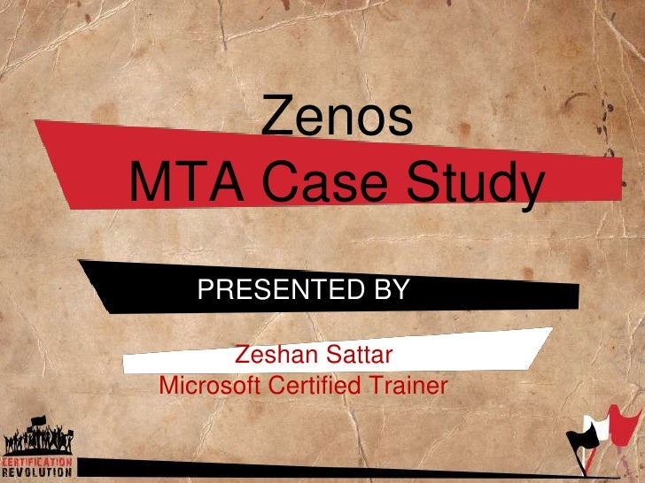 Zenos MTA Case Study<br />PRESENTED BY<br />   Zeshan Sattar <br />Microsoft Certified Trainer<br />