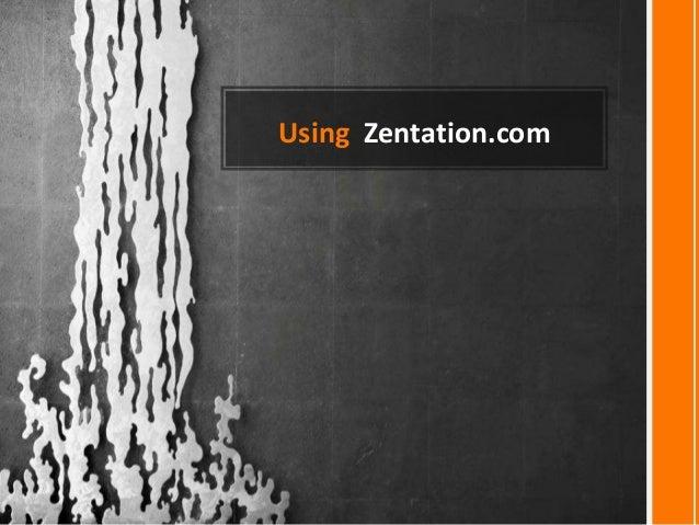 Using Zentation.com