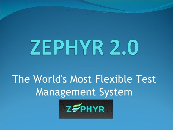 The World's Most Flexible Test Management System