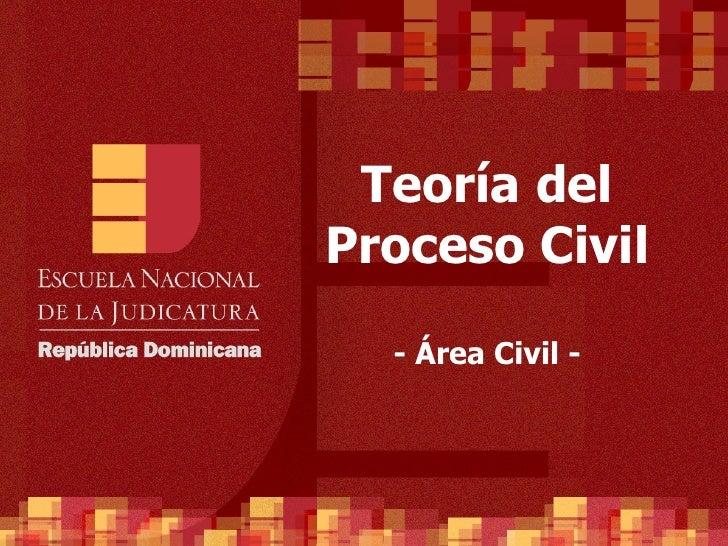 Teoría del Proceso Civil - Área Civil -