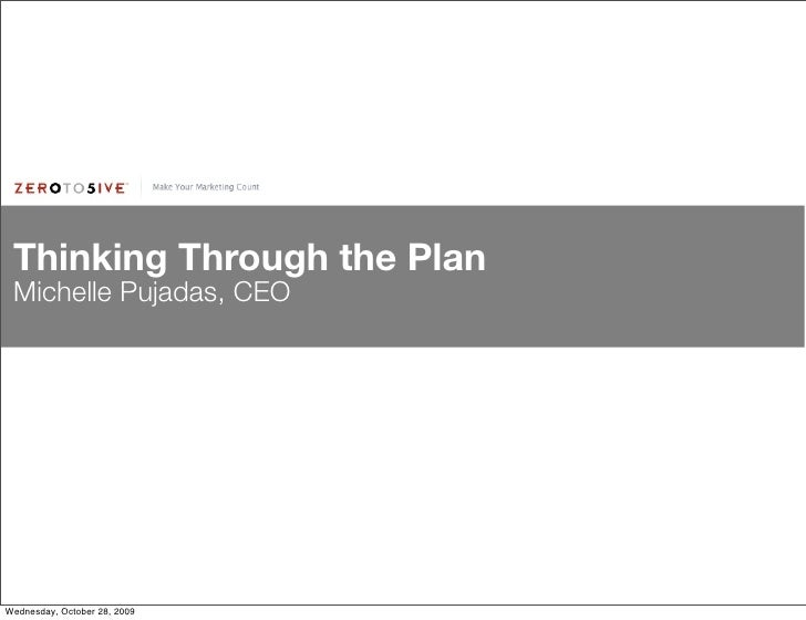 Thinking Through the Plan  Michelle Pujadas, CEO     Wednesday, October 28, 2009