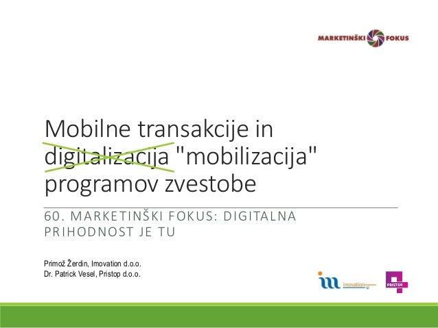 Primož Žerdin, Imovation in dr. Patrick Vesel, Pristop: Mobilne transakcije in digitalizacija programov zvestobe