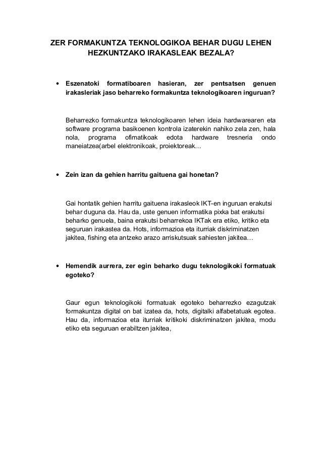 ZER FORMAKUNTZA TEKNOLOGIKOA BEHAR DUGU LEHEN HEZKUNTZAKO IRAKASLEAK BEZALA? • Eszenatoki formatiboaren hasieran, zer pent...