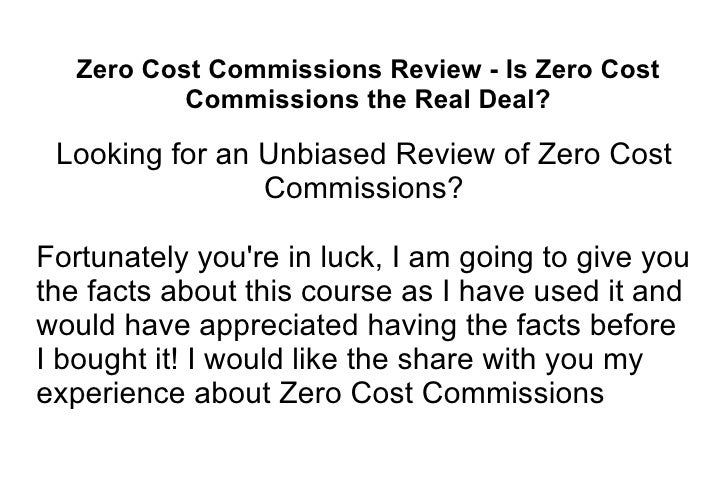 Zero Cost Commissions Review - Is Zero Cost Commissions the Real Deal? Looking for an Unbiased Review of Zero Cost Commiss...