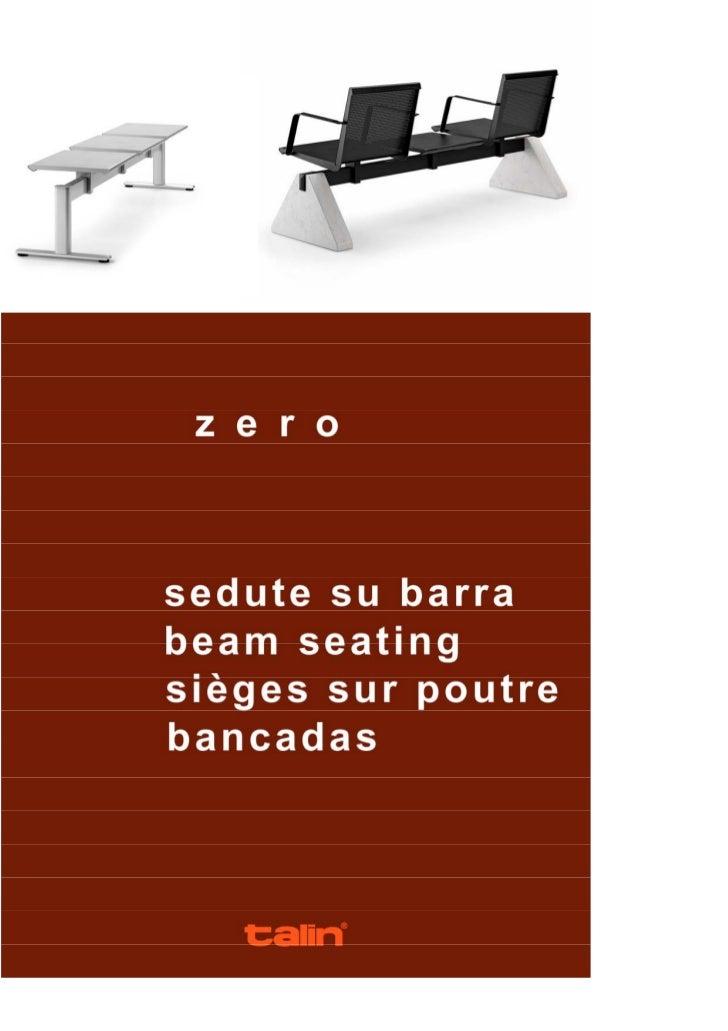 Le sedute ZERO sono destinate per l'arredo di spazi attesa dove, sia per la loro     particolare robustezza e sia per il l...