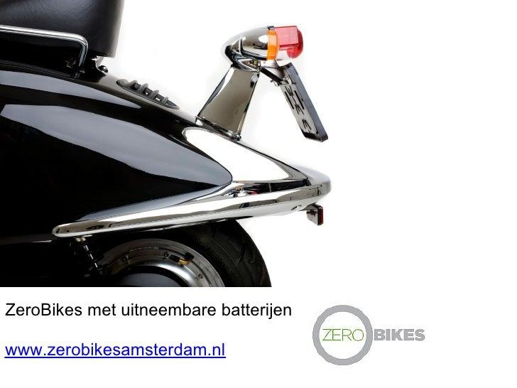 ZeroBikes met uitneembare batterijen  www.zerobikesamsterdam.nl