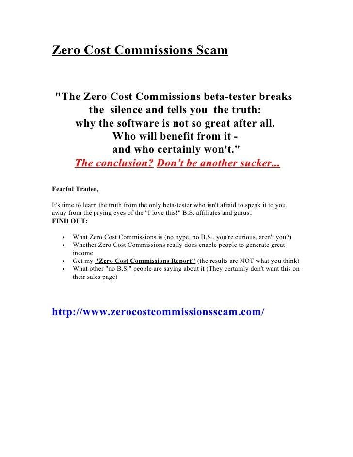 """Zero Cost Commissions Scam    """"The Zero Cost Commissions beta-tester breaks        the silence and tells you the truth:   ..."""