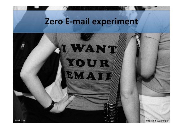 "Zero E-‐mail experiment Jan Krans                                         h""p://bit.ly/gkm4p6"