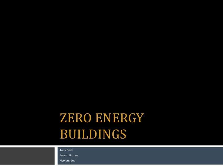 ZERO ENERGYBUILDINGSTony BrickSuresh GurungHyojung Lee